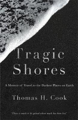 Picture of Tragic Shores: A Memoir of Dark Travel