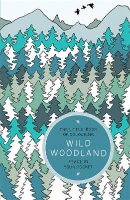 Picture of The Little Book of Colouring: Wild Woodland: Peace in Your Pocket