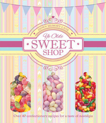 Picture of Down Memory Lane: Ye Olde Sweet Shop