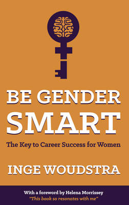 Picture of Be Gender Smart: The Key to Career Success for Women