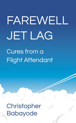 Picture of Farewell Jet Lag: Cures from a Flight Attendant