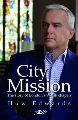 Picture of City Mission: The Story of London's Welsh Chapels