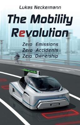 Picture of The Mobility Revolution: Zero Emissions, Zero Accidents, Zero Ownership