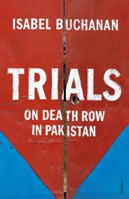 Picture of Trials: On Death Row in Pakistan