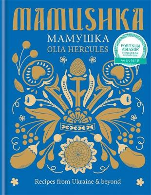 Picture of Mamushka: Recipes from Ukraine & Beyond