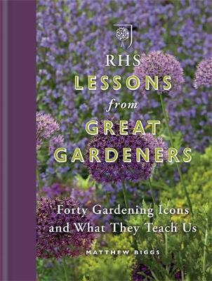 Picture of RHS Lessons from Great Gardeners: Forty Gardening Icons and What They Teach Us