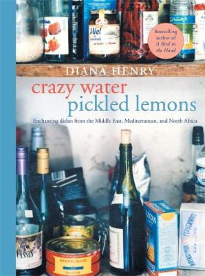 Picture of Crazy Water, Pickled Lemons: Enchanting Dishes from the Middle East, Mediterranean and North Africa