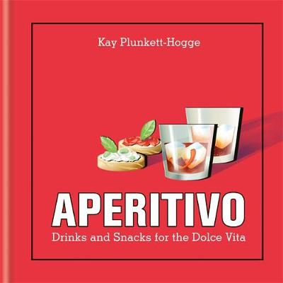 Picture of Aperitivo: Drinks and Snacks for the Dolce Vita