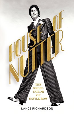 Picture of House of Nutter: The Rebel Tailor of Savile Row