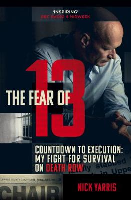 Picture of The Fear of 13: Countdown to Execution: My Fight for Survival on Death Row