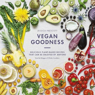 Picture of Vegan Goodness: Delicious Plant Based Recipes That Can be Enjoyed by Anyone