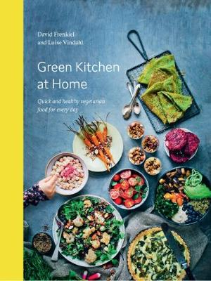 Picture of Green Kitchen at Home: Quick and Healthy Vegetarian Food for Everyday