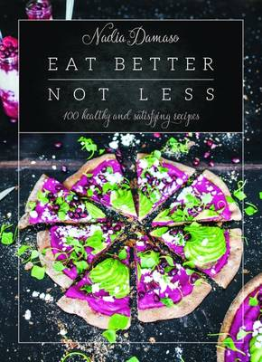 Picture of Eat Better Not Less: 100 Healthy and Satisfying Recipes