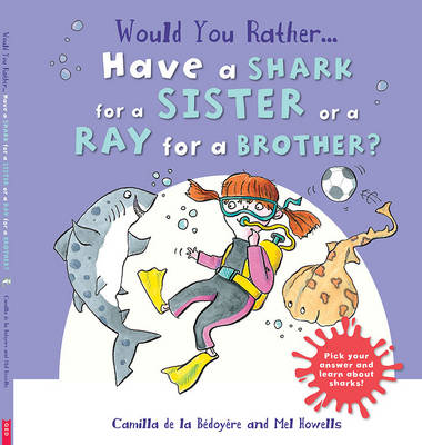 Picture of Would You Rather: Have a Shark for a Sister or a Ray for a Brother?