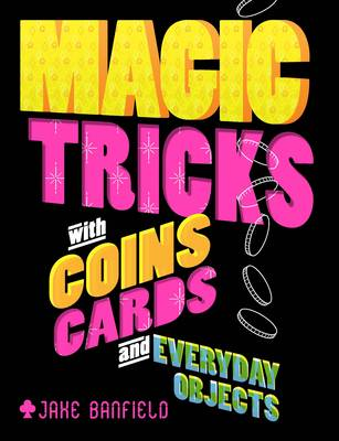 Picture of Magic Tricks with Coins, Cards and Everyday Objects