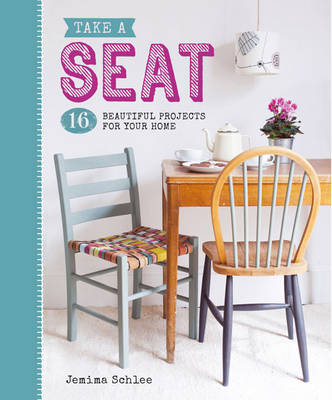 Picture of Take a Seat: 16 Beautiful Projects for Your Home
