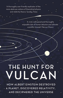 Picture of The Hunt for Vulcan: How Albert Einstein Destroyed a Planet and Deciphered the Universe
