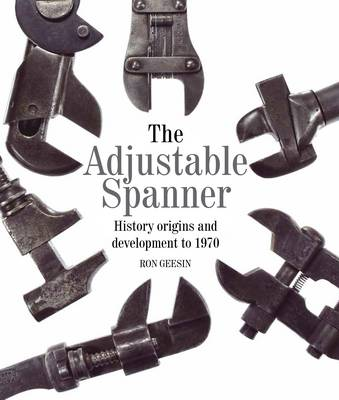 Picture of The Adjustable Spanner: History, Origins and Development to 1970