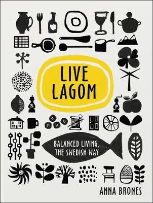 Picture of Live Lagom: Balanced Living, the Swedish Way