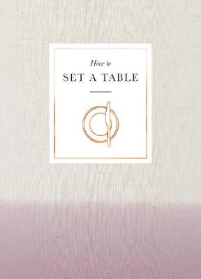 Picture of How to Set a Table: Inspiration, Ideas and Etiquette for Hosting Friends and Family