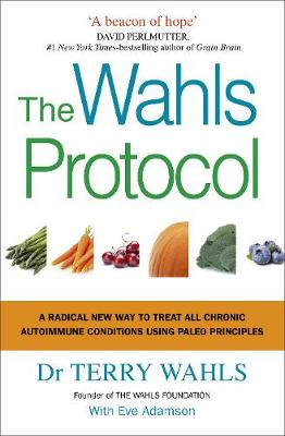 Picture of The Wahls Protocol: A Radical New Way to Treat All Chronic Autoimmune Conditions Using Paleo Principles