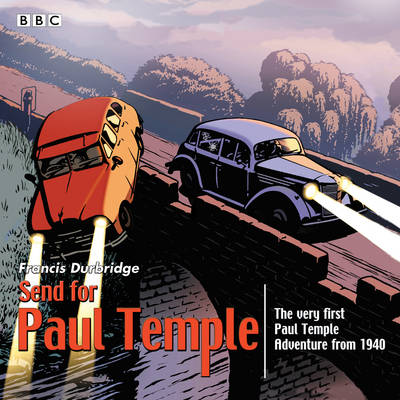 Picture of Send for Paul Temple: A 1940 Full-Cast Production of Paul's Very First Adventure