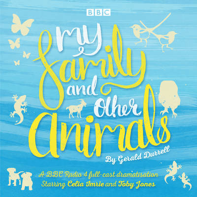 Picture of My Family and Other Animals: BBC Radio 4 Full-Cast Dramatization