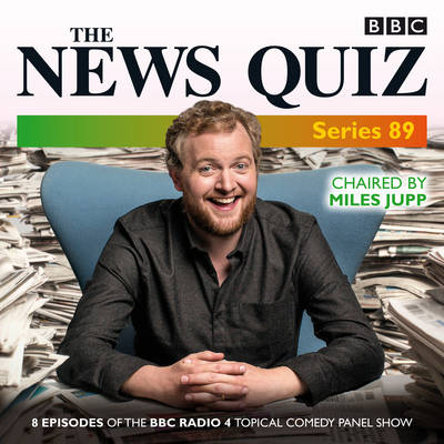 Picture of The News Quiz: Eight Episodes of the BBC Radio 4 Topical Comedy Panel Show: Series 89