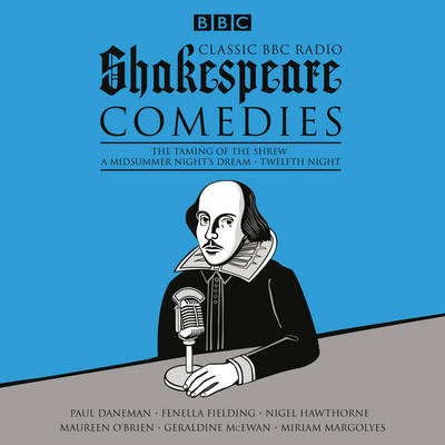 Picture of Classic BBC Radio Shakespeare: Comedies: The Taming of the Shrew; a Midsummer Night's Dream; Twelfth Night