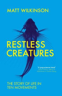 Picture of Restless Creatures: The Story of Life in Ten Movements
