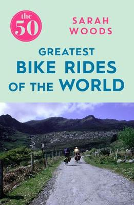 Picture of The 50 Greatest Bike Rides of the World
