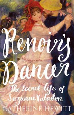 Picture of Renoir's Dancer: The Secret Life of Suzanne Valadon