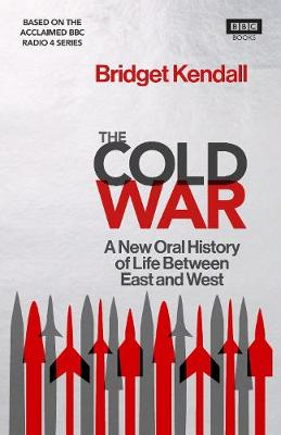 Picture of The Cold War: A New Oral History of Life Between East and West
