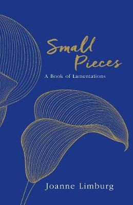 Picture of Small Pieces: A Book of Lamentations
