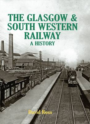 Picture of The Glasgow & South Western Railway a History