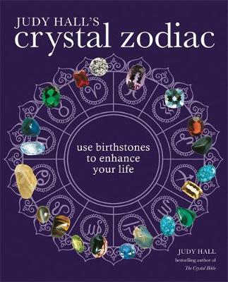 Picture of Judy Hall's Crystal Zodiac: Use Birthstones to Enhance Your Life