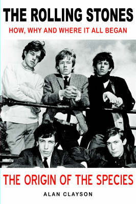 Picture of The  Rolling Stones :  The Origin of the Species: How, Why and Where it All Began