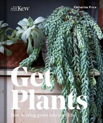 Picture of Get Plants: How to Bring Green into Your Life