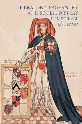 Picture of Heraldry, Pageantry and Social Display in Medieval England