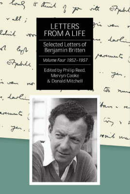 Picture of Letters from a Life: The Selected Letters of Benjamin Britten, 1913-1976: v. 4: 1952-1957