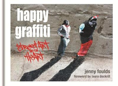 Picture of Happy Graffiti: Street Art with Heart
