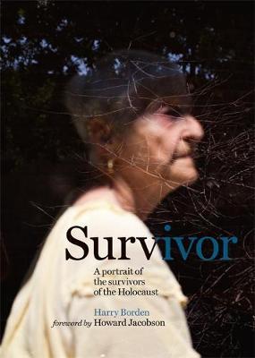 Picture of Survivor: A Portrait of the Survivors of the Holocaust