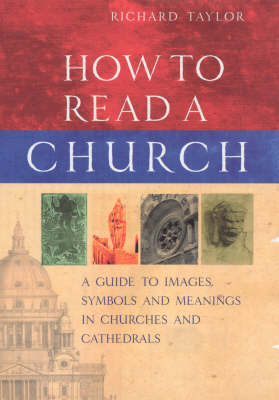 Picture of How to Read a Church: A Guide to Images, Symbols and Meanings in Churches and Cathedrals