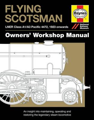 Picture of Flying Scotsman Manual: An Insight into Maintaining, Operating and Restoring the Legendary Steam Locomotive