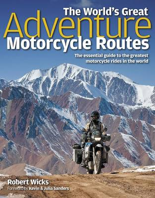 Picture of The World's Great Adventure Motorcycle Routes: The Essential Guide to the Greatest Motorcycle Rides in the World