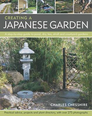 Picture of Creating a Japanese Garden: a Step-by-step Guide to Pond, Dry, Tea, Stroll and Courtyard Gardens : Practical Advice Projects and Plant Directory with Over 250 Photographs