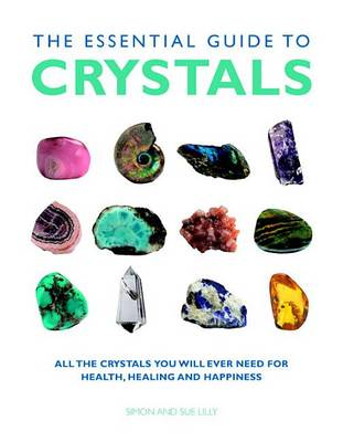 Picture of The Essential Guide to Crystals: All the Crystals You Will Ever Need for Health, Healing, and Happiness