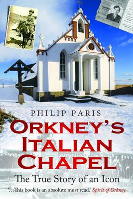 Picture of Orkney's Italian Chapel: The True Story of an Icon