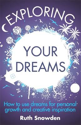 Picture of Exploring Your Dreams: How to Use Dreams for Personal Growth and Creative Inspiration