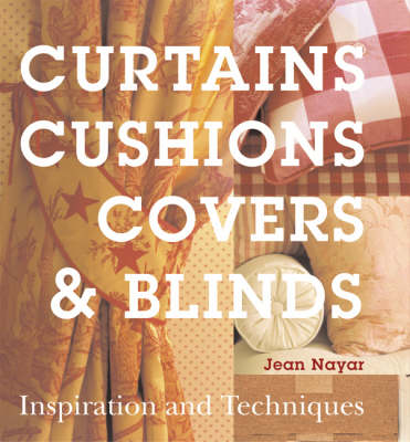 Picture of Curtains, Cushions, Covers and Blinds: Inspiration and Techniques